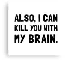 Kill With My Brain Canvas Print