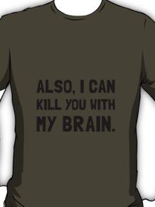 Kill With My Brain T-Shirt