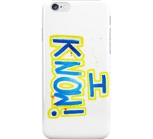 I Know! iPhone Case/Skin