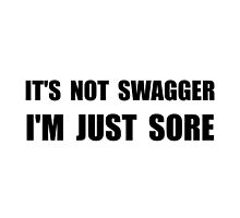 Not Swagger Just Sore by AmazingMart