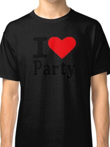 I love party Classic T-Shirt