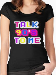 TALK 90'S TO ME  Women's Fitted Scoop T-Shirt