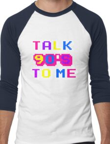 TALK 90'S TO ME  Men's Baseball ¾ T-Shirt