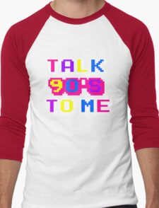 TALK 90'S TO ME  T-Shirt