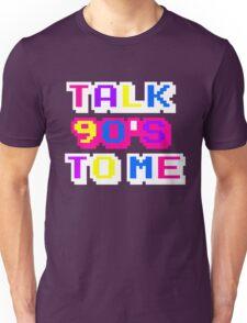 TALK 90'S TO ME  Unisex T-Shirt