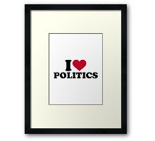 I love Politics Framed Print
