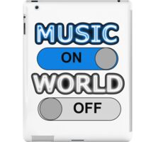 Music : ON,  World : OFF iPad Case/Skin