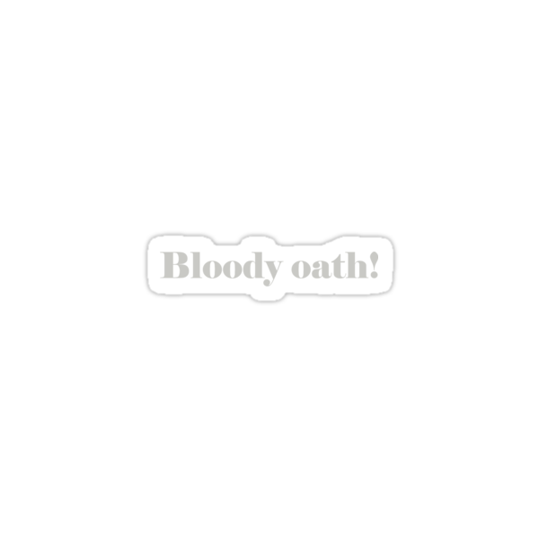 Bloody oath!  by Sharon Stevens