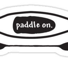 Paddle on, Kayak, Design Sticker