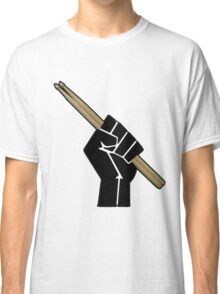 Fight for your right to drum............... Classic T-Shirt