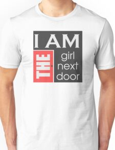 I am the girl next door  Unisex T-Shirt