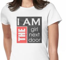 I am the girl next door  Womens Fitted T-Shirt