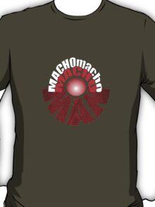 MACHOmachoMAN T-Shirt