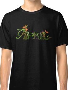 Personalized Name T-shirts- REQUESTED: APRIL Classic T-Shirt