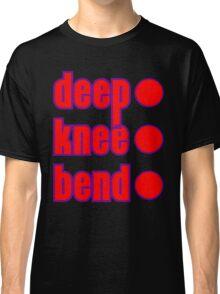 deep knee bend Classic T-Shirt