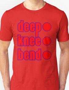 deep knee bend Unisex T-Shirt