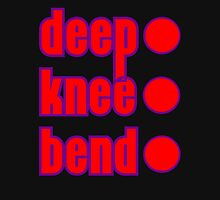 deep knee bend Unisex T-Shirt
