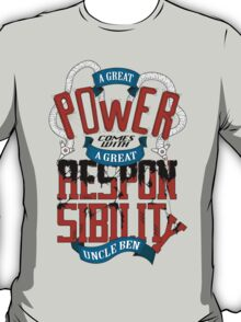A GREAT POWER COMES WITH A GREAT RESPONSIBILITY T-Shirt