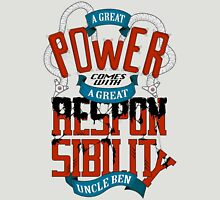 A GREAT POWER COMES WITH A GREAT RESPONSIBILITY Unisex T-Shirt