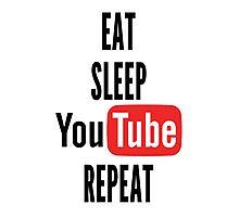 Eat, Sleep, Youtube, Repeat Photographic Print