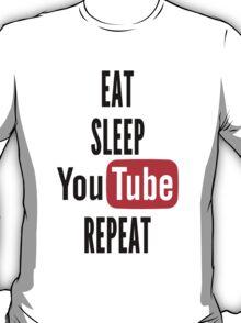 Eat, Sleep, Youtube, Repeat T-Shirt
