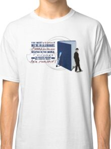 Books are the best weapon in the world Classic T-Shirt