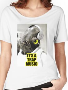 It's Trap Music Women's Relaxed Fit T-Shirt