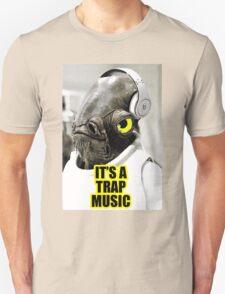 It's Trap Music Unisex T-Shirt
