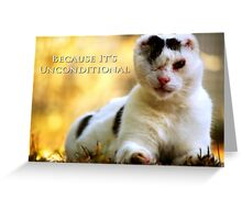 Love is Blind - Because It's Unconditional Greeting Card