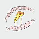 Screw Valentines, Eat Pizza by Krystel K