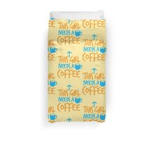 This GIRL needs a COFFEE!  Duvet Cover