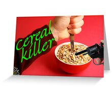 Cereal Killer at Home Greeting Card