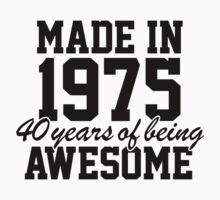 'Made in 1975, 40 Years of Being Awesome' T-shirts, Hoodies, Accessories and Gifts by Albany Retro