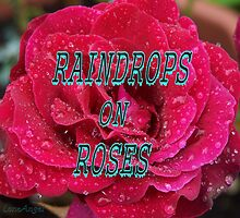 raindrops on roses by LoneAngel