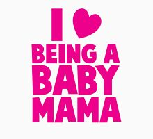 I LOVE heart Being a BABY MAMA! Womens Fitted T-Shirt