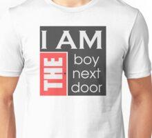 I am the boy next door  Unisex T-Shirt