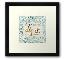 Dig It – Gold & Turquoise Framed Print