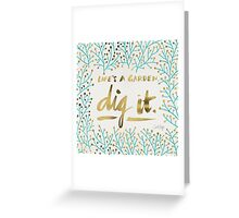 Dig It – Gold & Turquoise Greeting Card