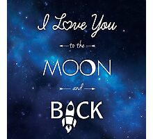 I ♥ You to the Moon and Back Photographic Print
