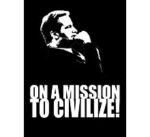 On a Missions to Civilize! Photographic Print