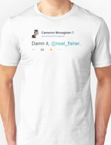 Damn it, Noel Fisher - Cameron Managhan T-Shirt