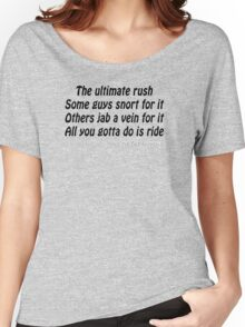 All you gotta do is ride Women's Relaxed Fit T-Shirt