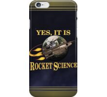 Yes, It Is Rocket Science iPhone Case/Skin