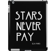 STARS NEVER PAY iPad Case/Skin