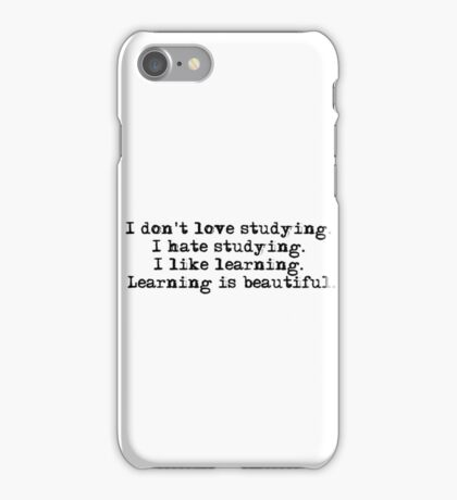 I don't love studying. I hate studying. I like learning. Learning is beautiful. - Natalie Portman iPhone Case/Skin