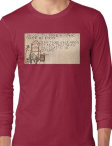 Behold The Field!  Long Sleeve T-Shirt