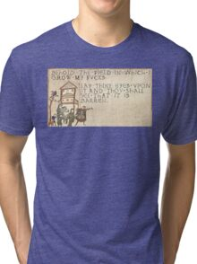 Behold The Field!  Tri-blend T-Shirt