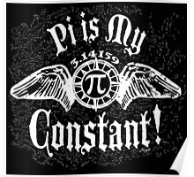 Pi Day is my Constant Poster