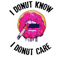 I donut know donut care Photographic Print