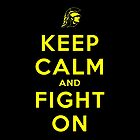 Keep Calm and Fight On (Black iPhone Case) by ShopGirl91706